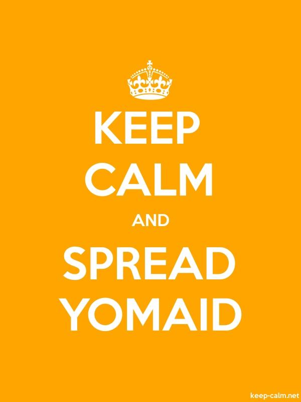 KEEP CALM AND SPREAD YOMAID - white/orange - Default (600x800)