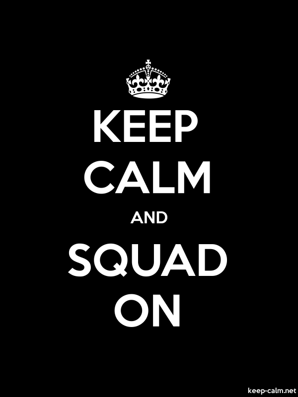 KEEP CALM AND SQUAD ON - white/black - Default (600x800)