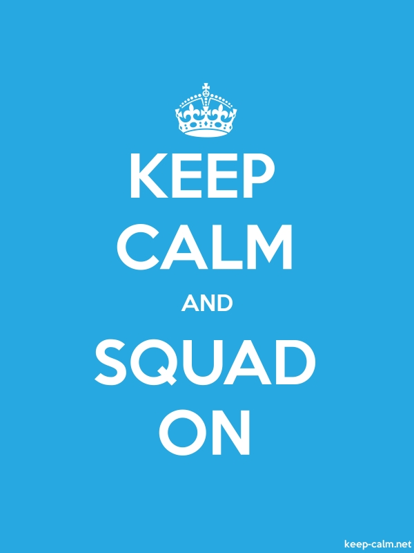 KEEP CALM AND SQUAD ON - white/blue - Default (600x800)