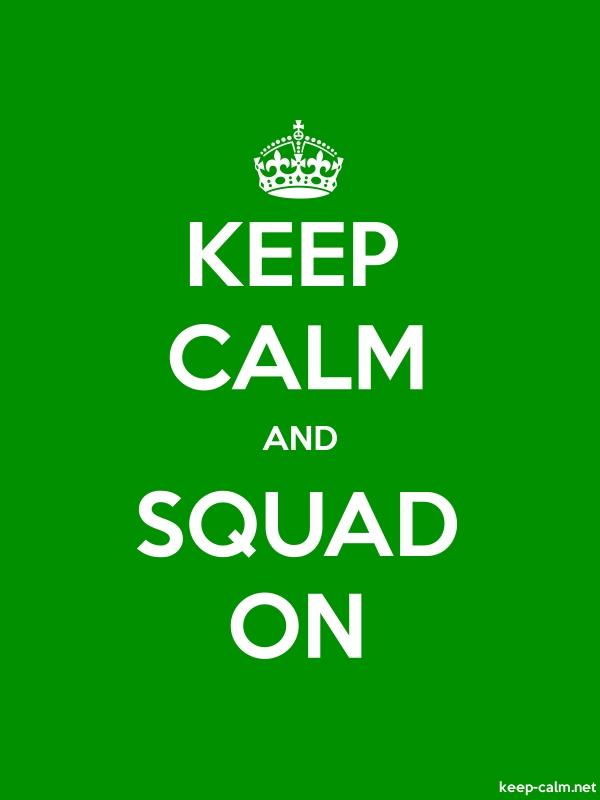 KEEP CALM AND SQUAD ON - white/green - Default (600x800)