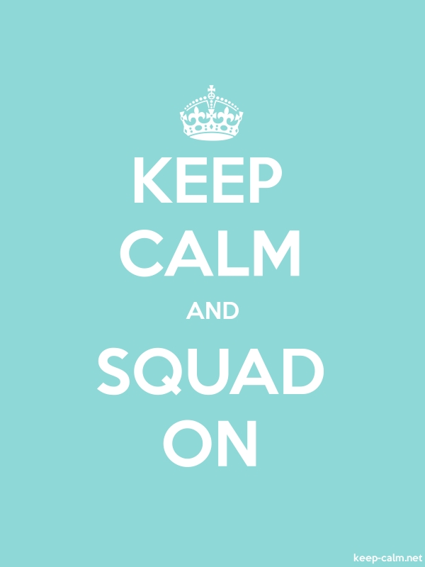 KEEP CALM AND SQUAD ON - white/lightblue - Default (600x800)