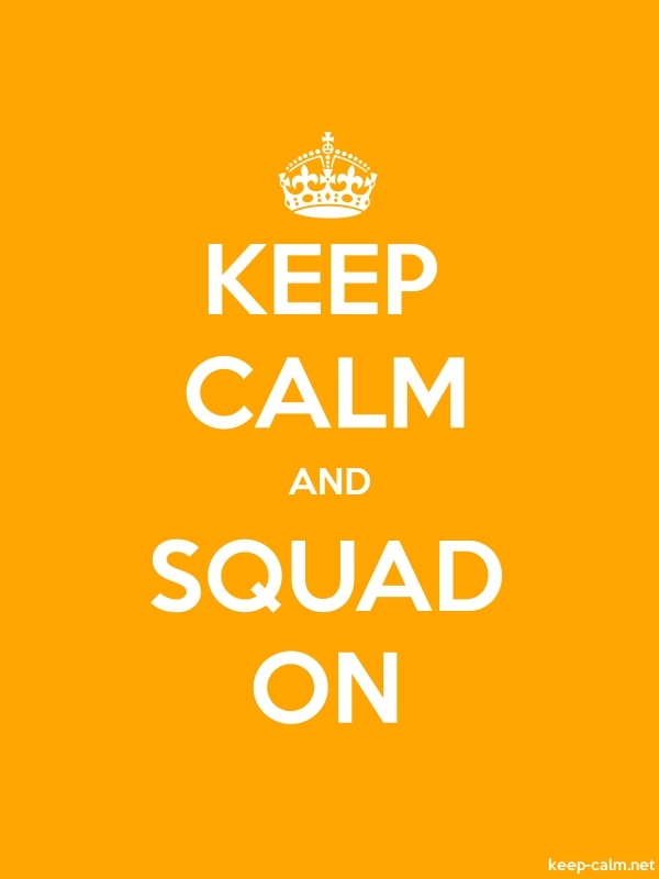 KEEP CALM AND SQUAD ON - white/orange - Default (600x800)