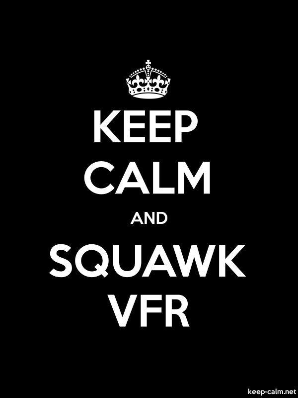 KEEP CALM AND SQUAWK VFR - white/black - Default (600x800)