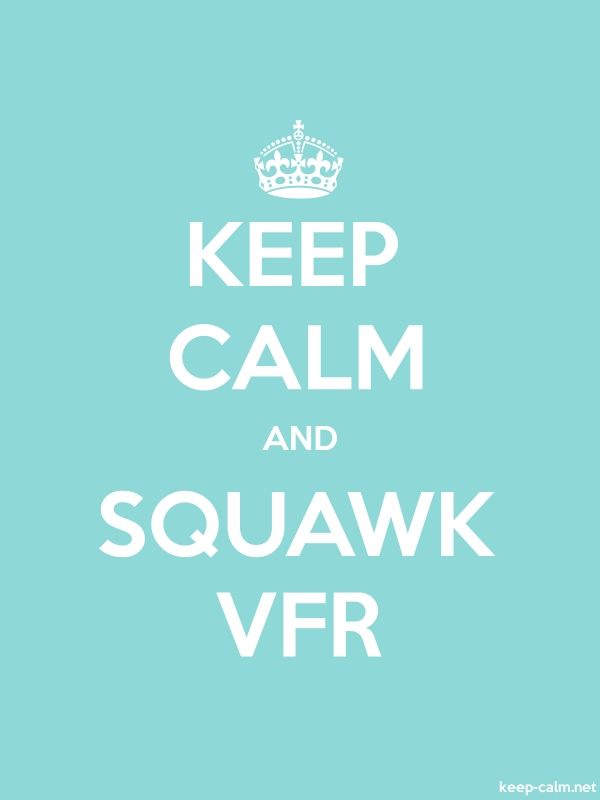 KEEP CALM AND SQUAWK VFR - white/lightblue - Default (600x800)