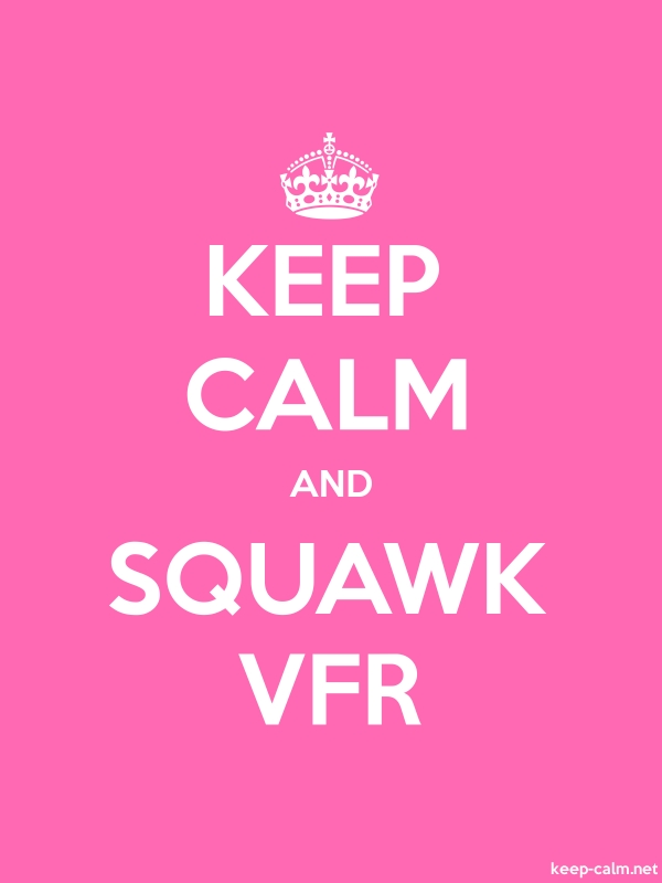 KEEP CALM AND SQUAWK VFR - white/pink - Default (600x800)