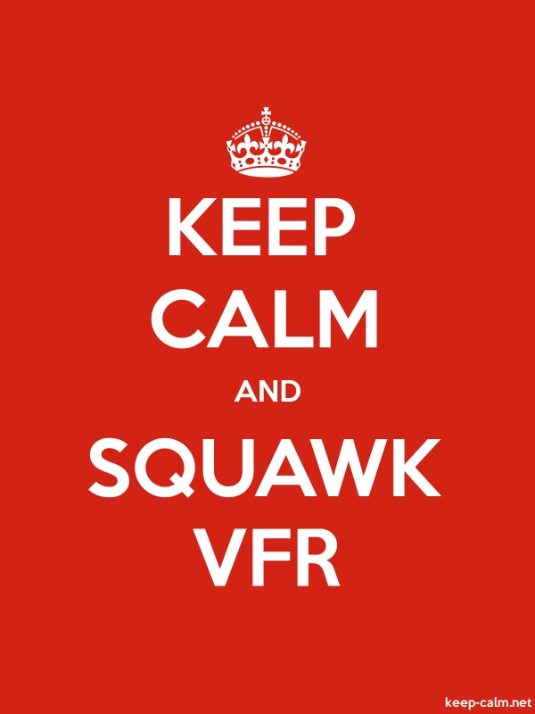 KEEP CALM AND SQUAWK VFR - white/red - Default (600x800)