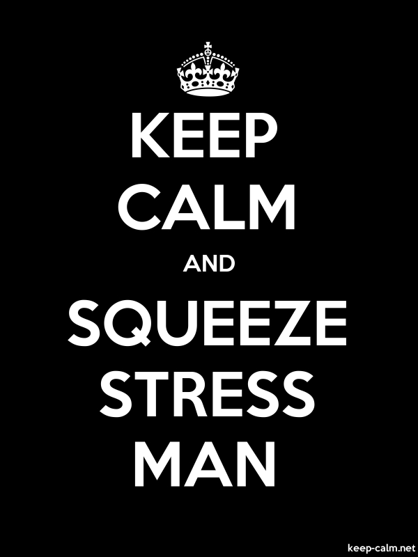 KEEP CALM AND SQUEEZE STRESS MAN - white/black - Default (600x800)