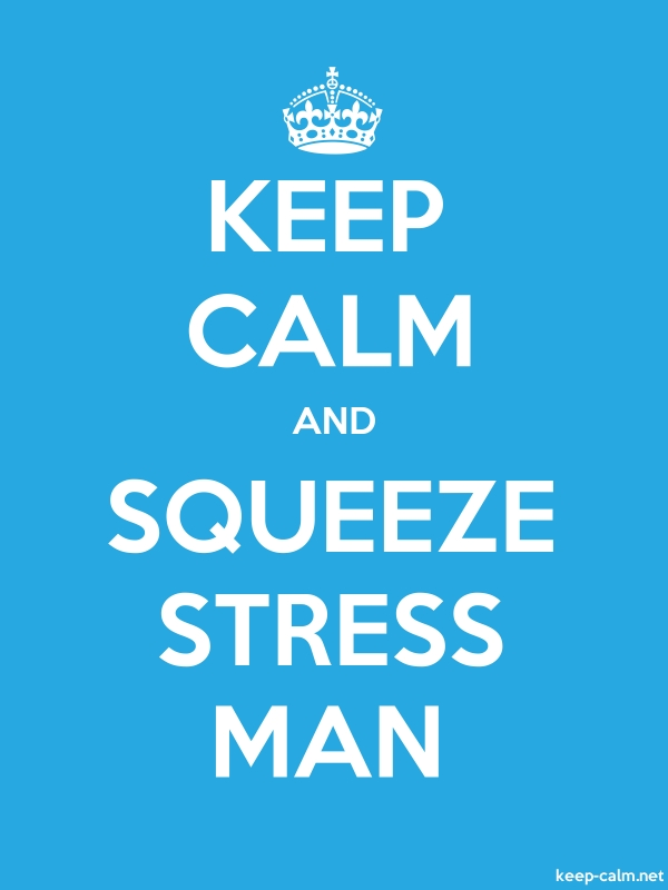 KEEP CALM AND SQUEEZE STRESS MAN - white/blue - Default (600x800)