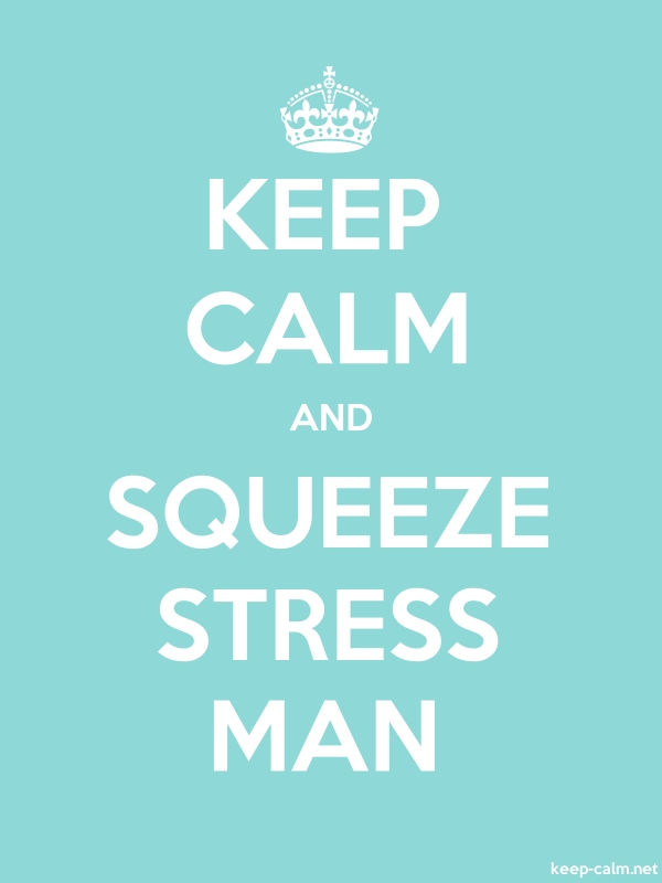 KEEP CALM AND SQUEEZE STRESS MAN - white/lightblue - Default (600x800)