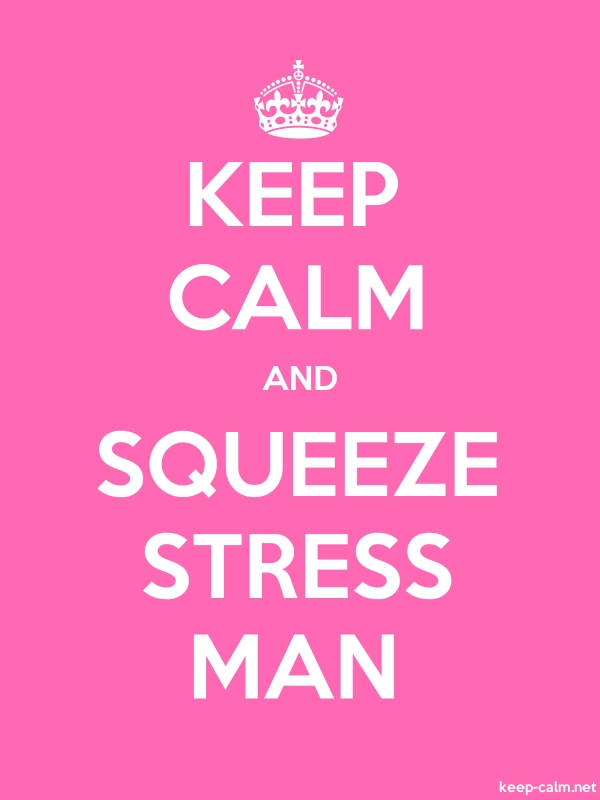 KEEP CALM AND SQUEEZE STRESS MAN - white/pink - Default (600x800)