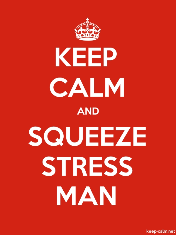 KEEP CALM AND SQUEEZE STRESS MAN - white/red - Default (600x800)