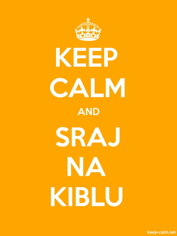 KEEP CALM AND SRAJ NA KIBLU - white/orange - Default (600x800)