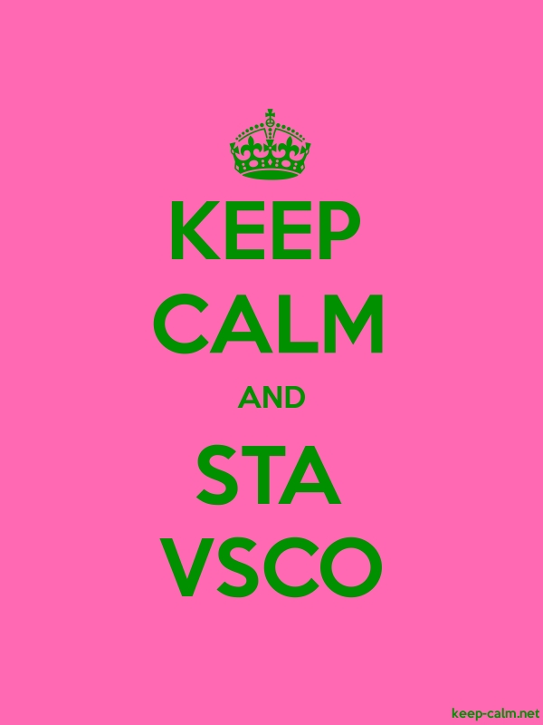 KEEP CALM AND STA VSCO - green/pink - Default (600x800)