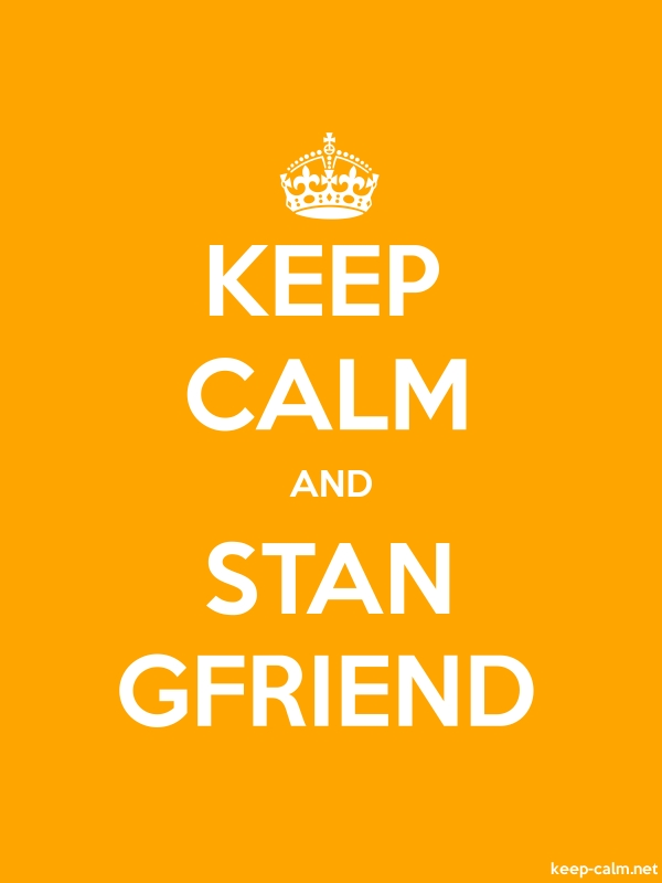 KEEP CALM AND STAN GFRIEND - white/orange - Default (600x800)