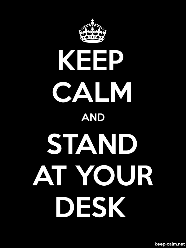 KEEP CALM AND STAND AT YOUR DESK - white/black - Default (600x800)