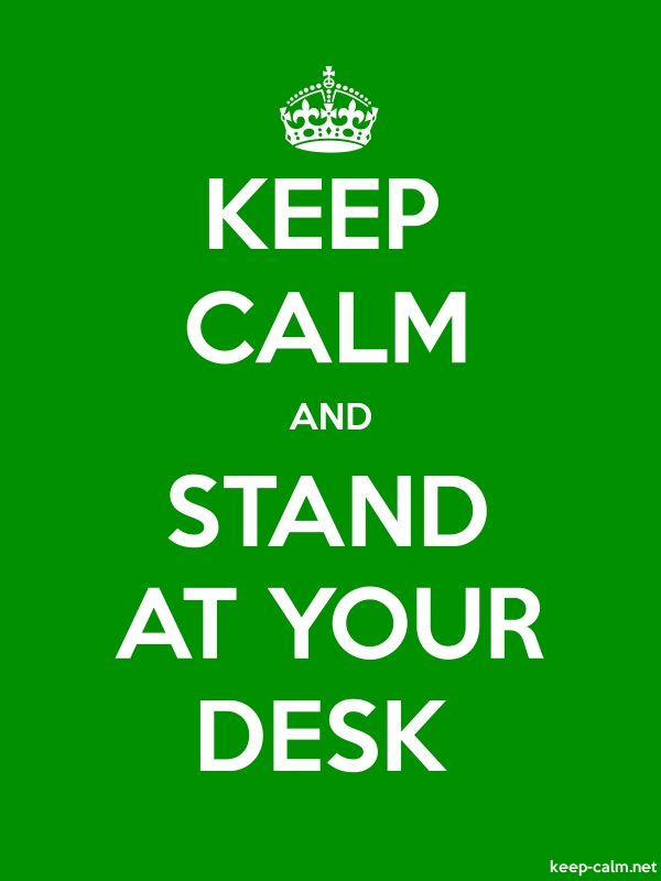 KEEP CALM AND STAND AT YOUR DESK - white/green - Default (600x800)