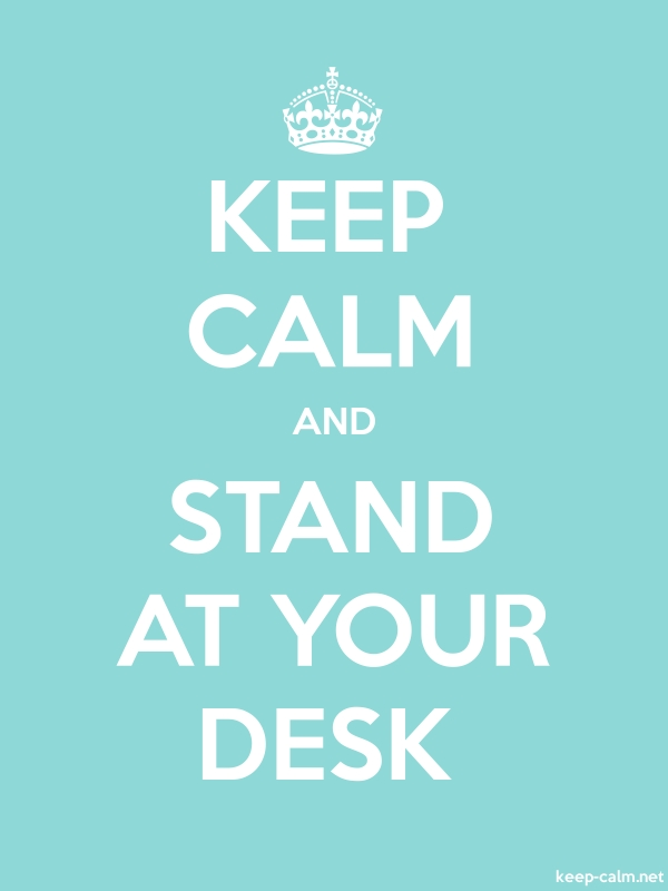 KEEP CALM AND STAND AT YOUR DESK - white/lightblue - Default (600x800)