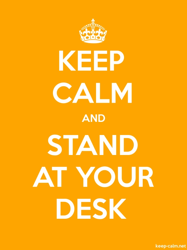 KEEP CALM AND STAND AT YOUR DESK - white/orange - Default (600x800)