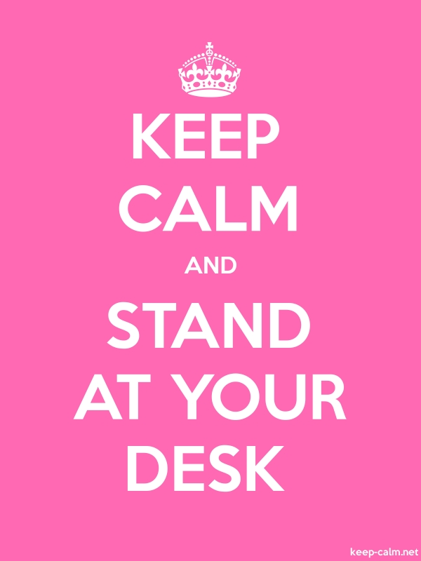 KEEP CALM AND STAND AT YOUR DESK - white/pink - Default (600x800)
