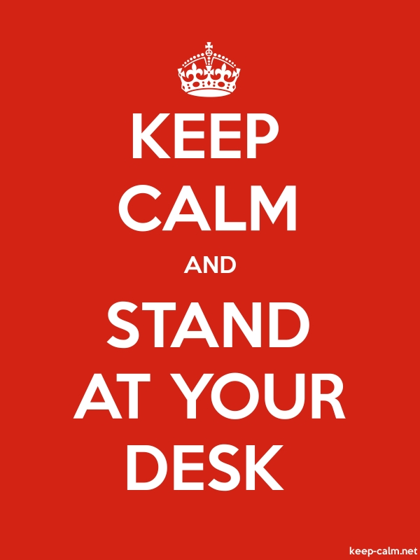 KEEP CALM AND STAND AT YOUR DESK - white/red - Default (600x800)
