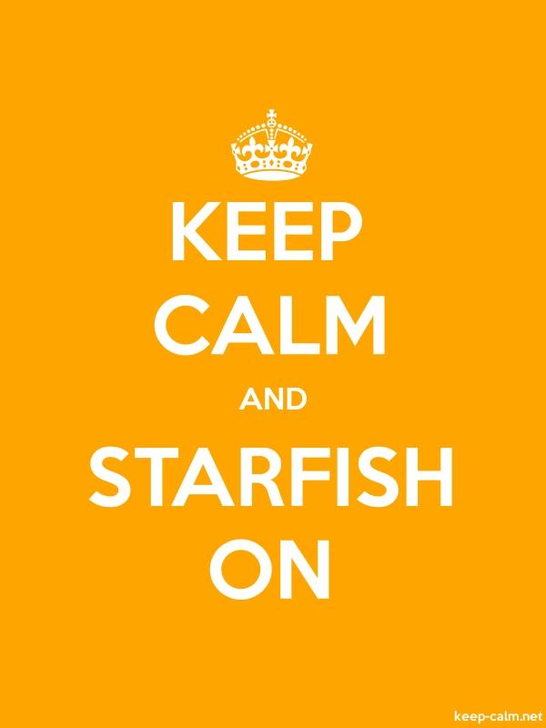 KEEP CALM AND STARFISH ON - white/orange - Default (600x800)
