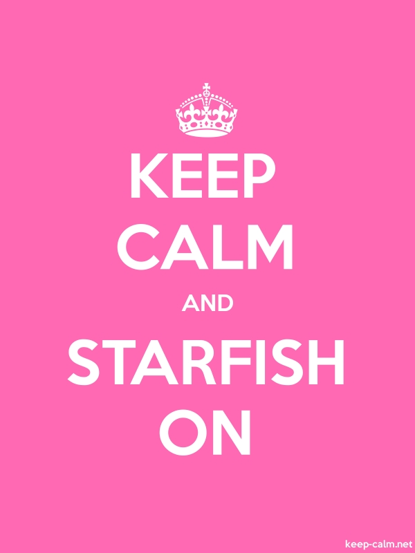 KEEP CALM AND STARFISH ON - white/pink - Default (600x800)