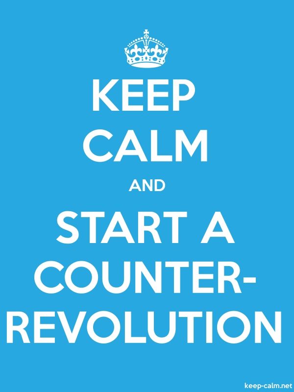 KEEP CALM AND START A COUNTER- REVOLUTION - white/blue - Default (600x800)