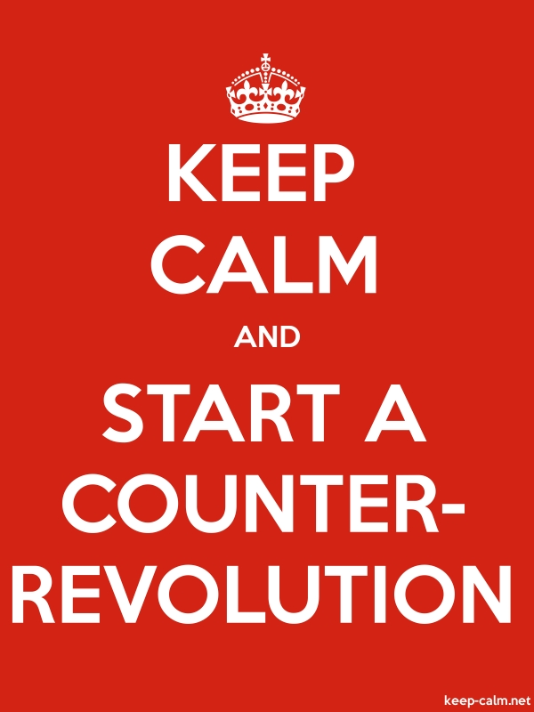 KEEP CALM AND START A COUNTER- REVOLUTION - white/red - Default (600x800)