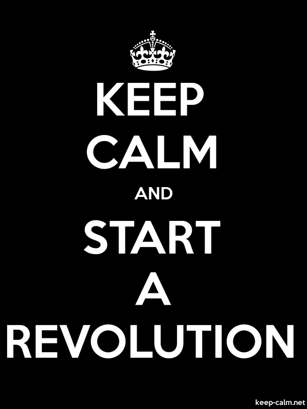 KEEP CALM AND START A REVOLUTION - white/black - Default (600x800)