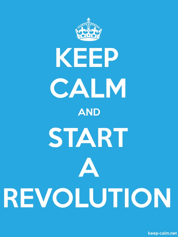 KEEP CALM AND START A REVOLUTION - white/blue - Default (600x800)