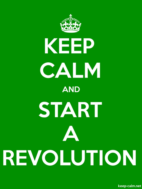 KEEP CALM AND START A REVOLUTION - white/green - Default (600x800)