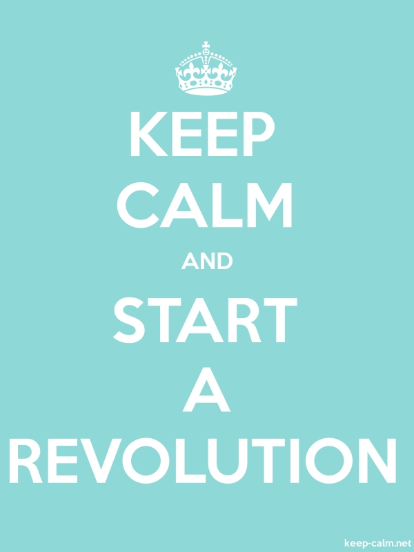 KEEP CALM AND START A REVOLUTION - white/lightblue - Default (600x800)