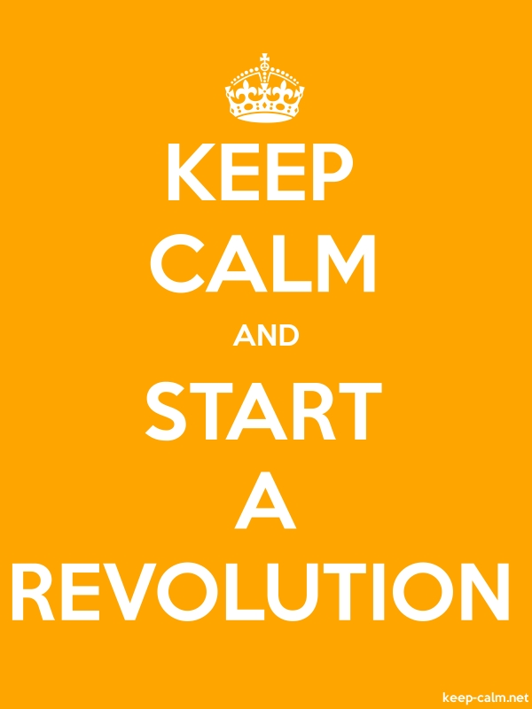 KEEP CALM AND START A REVOLUTION - white/orange - Default (600x800)
