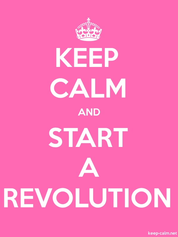 KEEP CALM AND START A REVOLUTION - white/pink - Default (600x800)