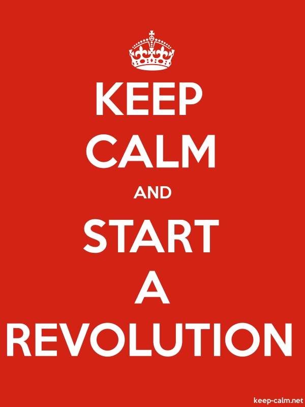 KEEP CALM AND START A REVOLUTION - white/red - Default (600x800)