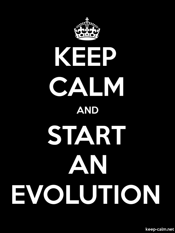 KEEP CALM AND START AN EVOLUTION - white/black - Default (600x800)