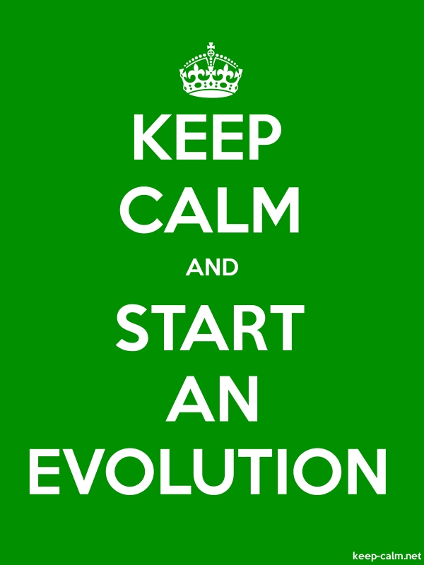KEEP CALM AND START AN EVOLUTION - white/green - Default (600x800)