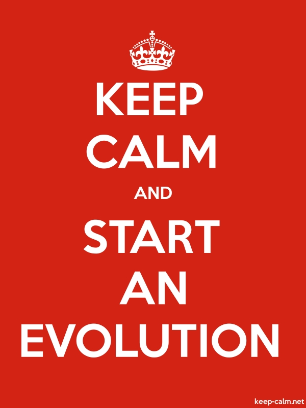 KEEP CALM AND START AN EVOLUTION - white/red - Default (600x800)