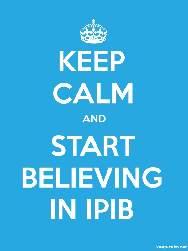 KEEP CALM AND START BELIEVING IN IPIB - white/blue - Default (600x800)