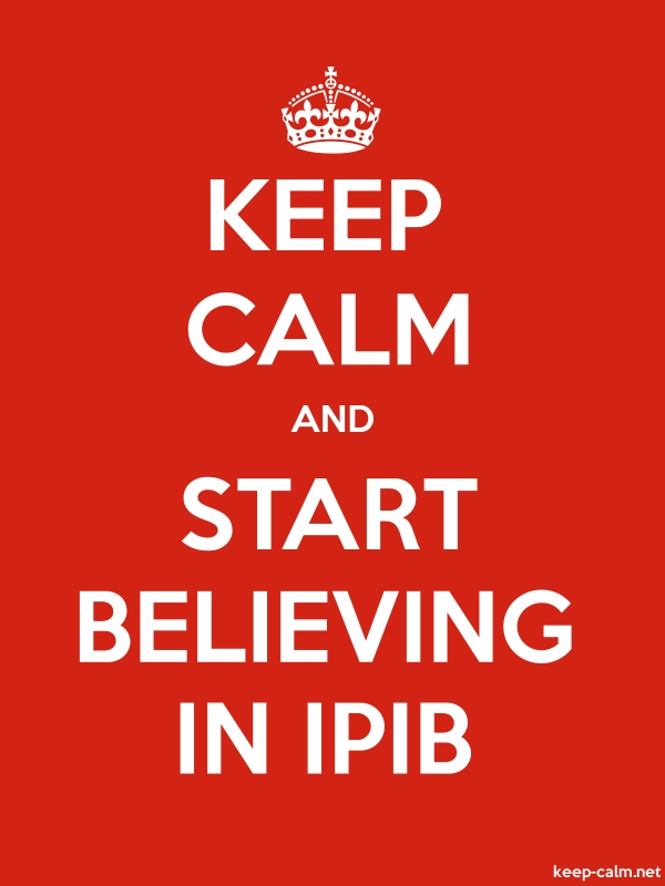 KEEP CALM AND START BELIEVING IN IPIB - white/red - Default (600x800)