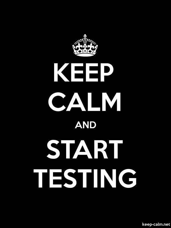 KEEP CALM AND START TESTING - white/black - Default (600x800)