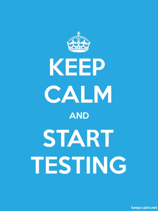 KEEP CALM AND START TESTING - white/blue - Default (600x800)