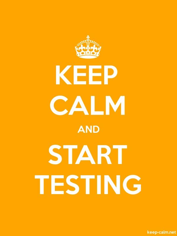 KEEP CALM AND START TESTING - white/orange - Default (600x800)