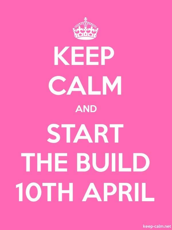 KEEP CALM AND START THE BUILD 10TH APRIL - white/pink - Default (600x800)