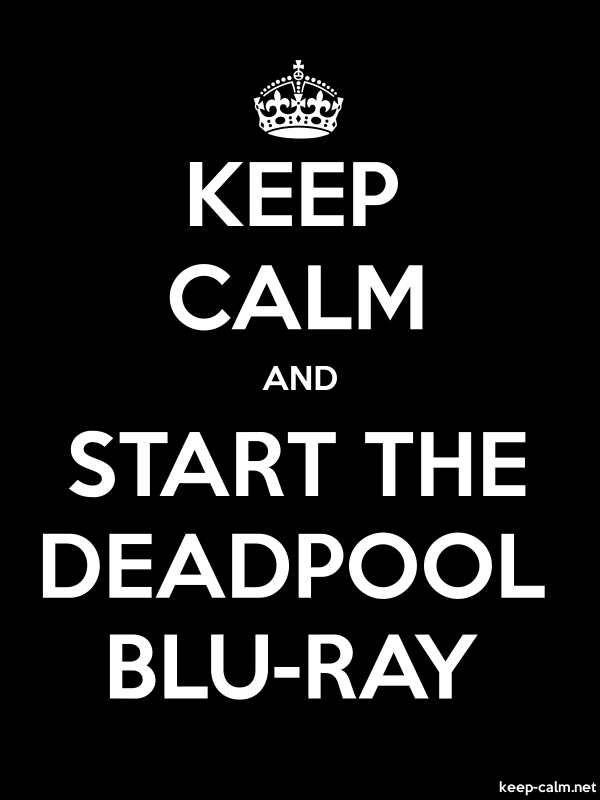 KEEP CALM AND START THE DEADPOOL BLU-RAY - white/black - Default (600x800)