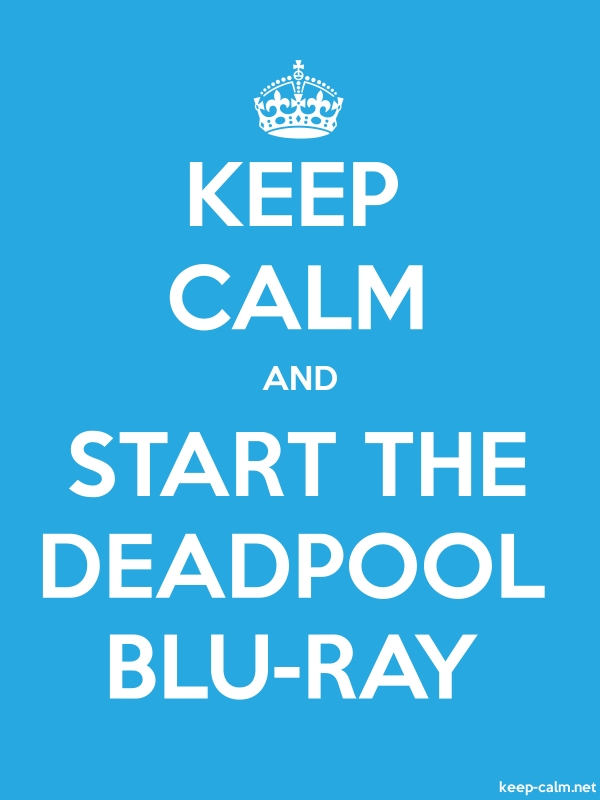 KEEP CALM AND START THE DEADPOOL BLU-RAY - white/blue - Default (600x800)
