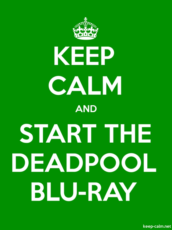 KEEP CALM AND START THE DEADPOOL BLU-RAY - white/green - Default (600x800)
