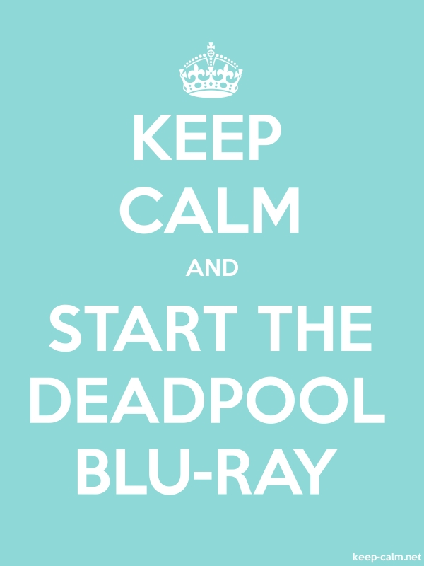 KEEP CALM AND START THE DEADPOOL BLU-RAY - white/lightblue - Default (600x800)