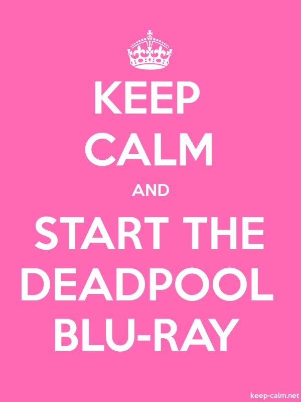 KEEP CALM AND START THE DEADPOOL BLU-RAY - white/pink - Default (600x800)