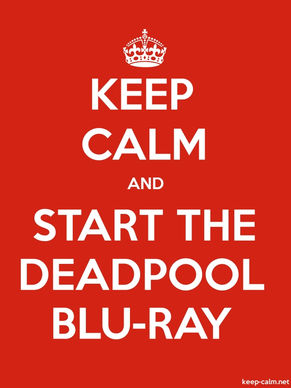 KEEP CALM AND START THE DEADPOOL BLU-RAY - white/red - Default (600x800)